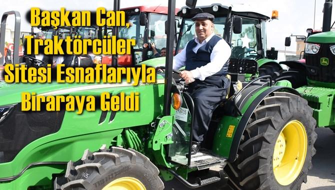 Başkan Can, Traktörcüler Sitesi Esnaflarıyla Biraraya Geldi