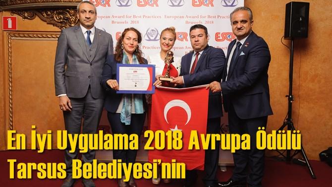En İyi Uygulama 2018 Avrupa Ödülü Tarsus Belediyesi'nin
