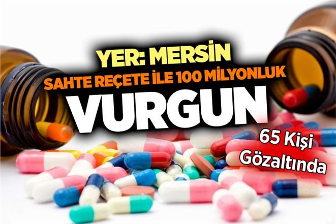 MERSİN'DE SAHTE REÇETE ŞEBEKESİ YAKALANDI.