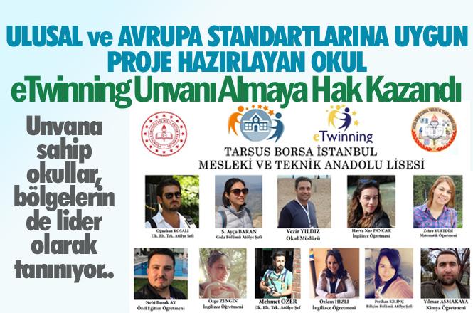 Tarsus Borsa İstanbul Mesleki ve Teknik Anadolu Lisesi eTwinning Unvanı Almaya Hak Kazandı