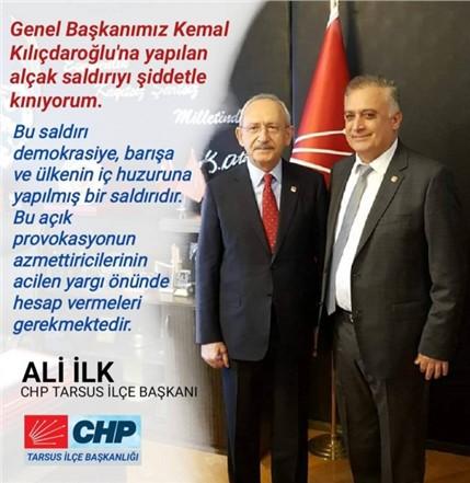 CHP TARSUS İLÇE BAŞKANI ALİ İLK'TEN SALDIRIYA KINAMA