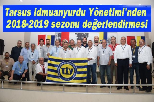TARSUS İDMANYURDU YÖNETİMİ, 2018-2019 SEZONUNU DEĞERLENDİRDİ