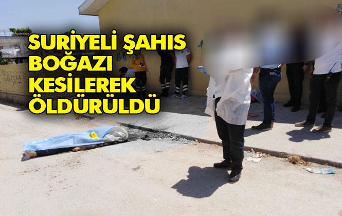 Mersin Tarsus 82 Evler Mahallesinde, Suriye Uyruklu Şahıs Boğazı Kesilerek Öldürüldü