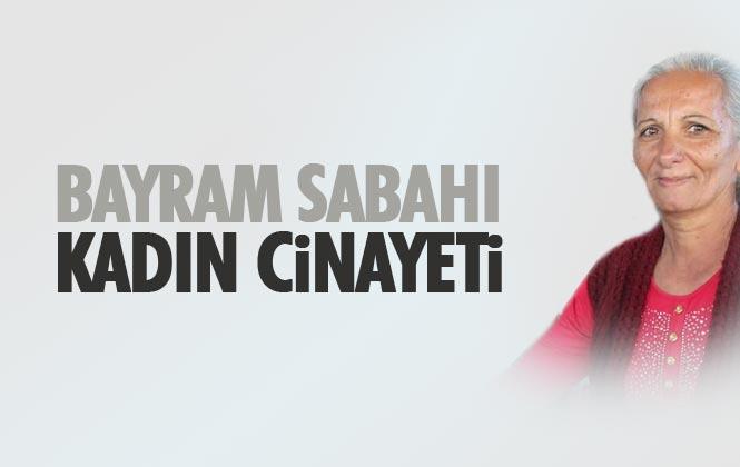 Mersin Tarsus Tekeliören Mahallesinde Emel Y. İsimli Kadın Bayram Sabahı Bıçaklanarak Öldürüldü