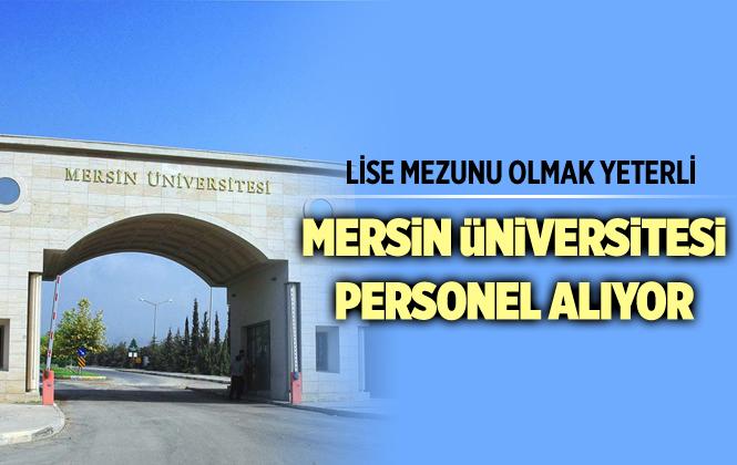Mersin Üniversitesi En Az Lise Mezunu Sözleşmeli Personel Alıyor! İşte Başvuru Şartları!