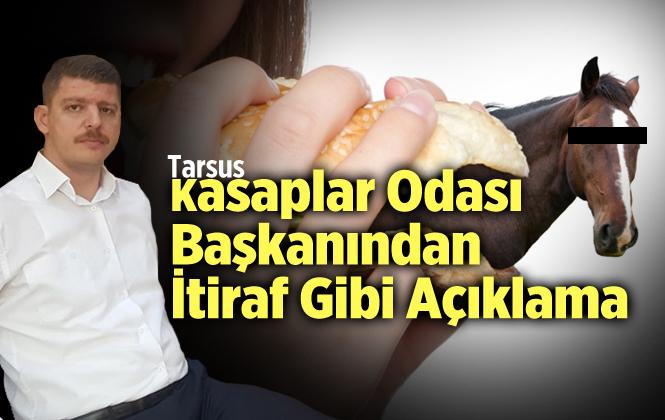 Tarsus Kasaplar Odası Başkanı Nail Uçak'tan At Eti Açıklaması