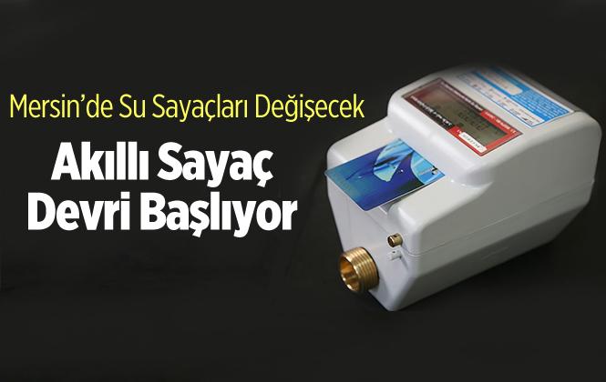 """Mersin'de Su Sayaçları """"Akıllı"""" Olacak"""