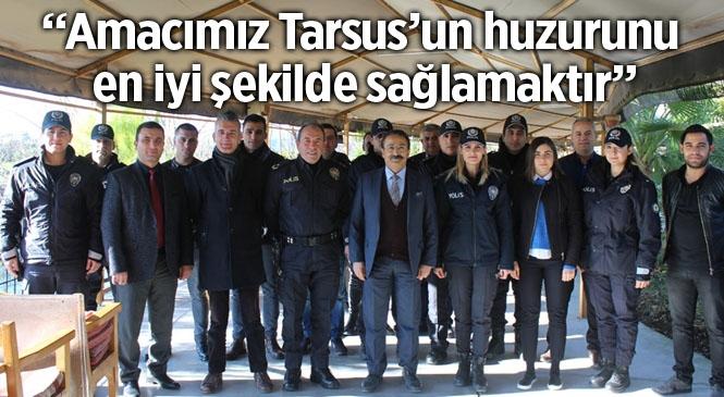 """Tarsus Emniyet Müdürü Ercan Elbir """"Tarsus'un Huzuru İçin Çalışıyoruz"""""""