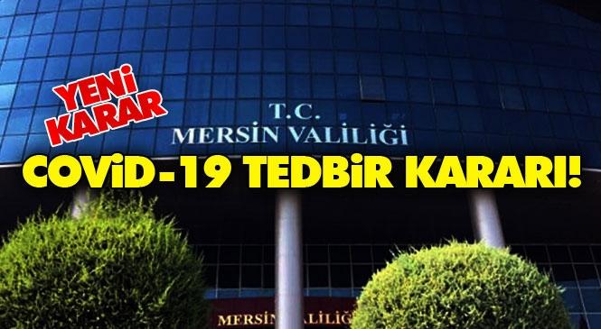 Mersin ve İlçelerine COVİD 19 Tedbir Kararı alındı!