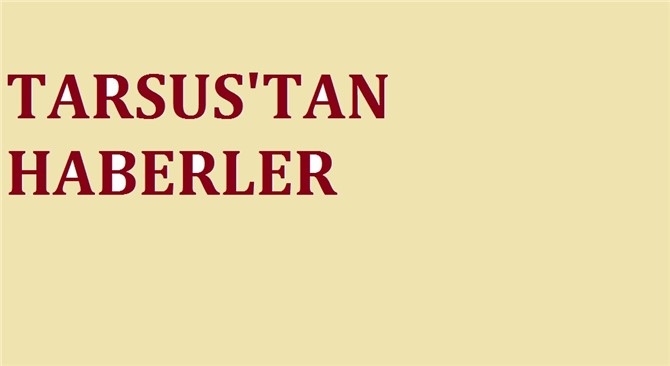 TARSUS'TAN HABERLER